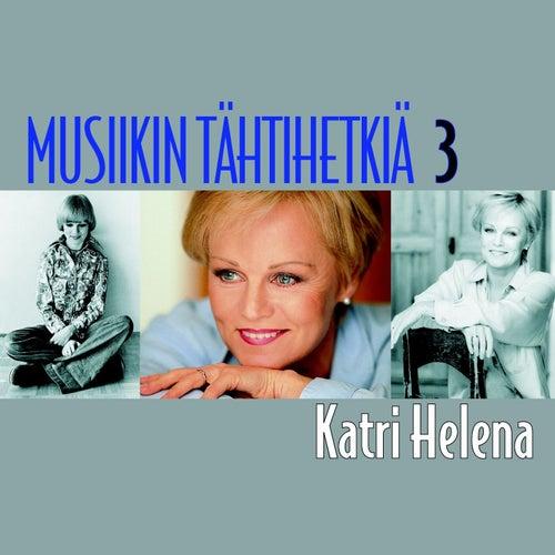Musiikin tähtihetkiä 3 - Katri Helena