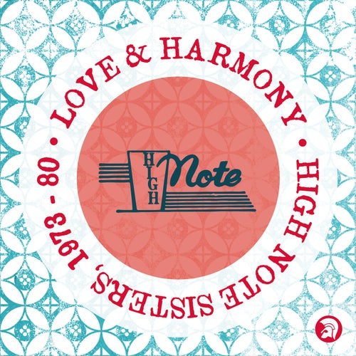 Love & Harmony: High Note Sisters 1973 - 80