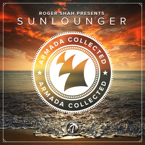 Armada Collected: Roger Shah presents Sunlounger (Deluxe Version)