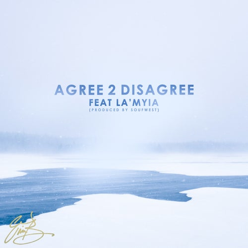 Agree 2 Disagree (feat. La'Myia)