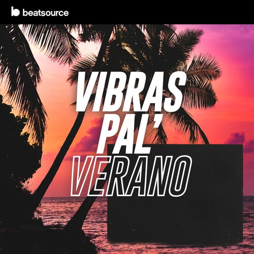 Vibras Pal' Verano playlist