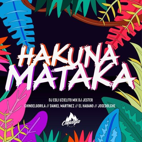 Hakuna Mataka (feat. Daniel Martinez, DJ Esli, DJ Jester, El Habano & Jose Dolche)