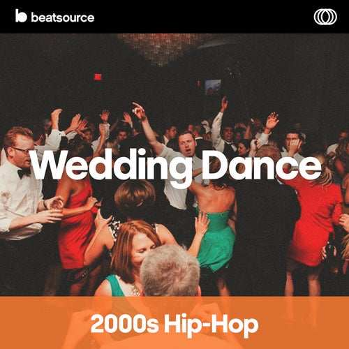 Wedding Dance - 2000's Hip Hop playlist