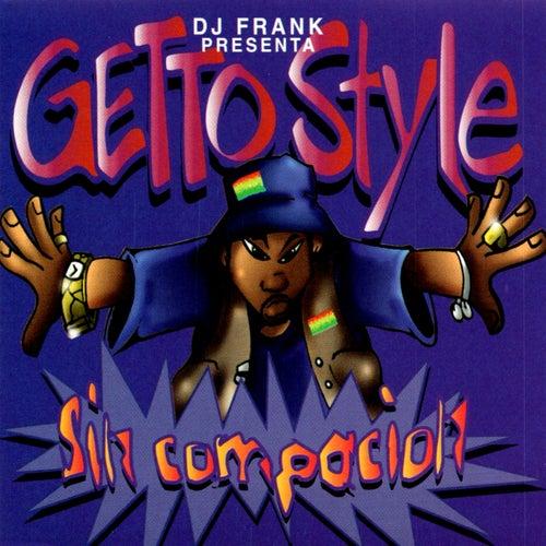Presenta Getto Style - Sin Compacion