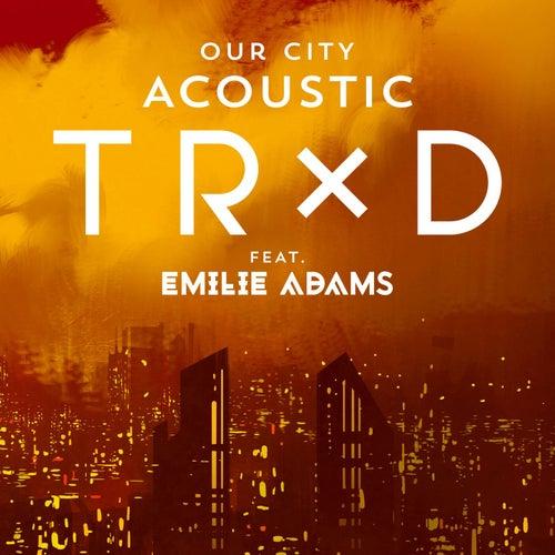 Our City (feat. Emilie Adams) [Acoustic]