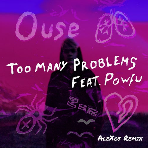 Too Many Problems (feat. Powfu) [AleXos Remix]