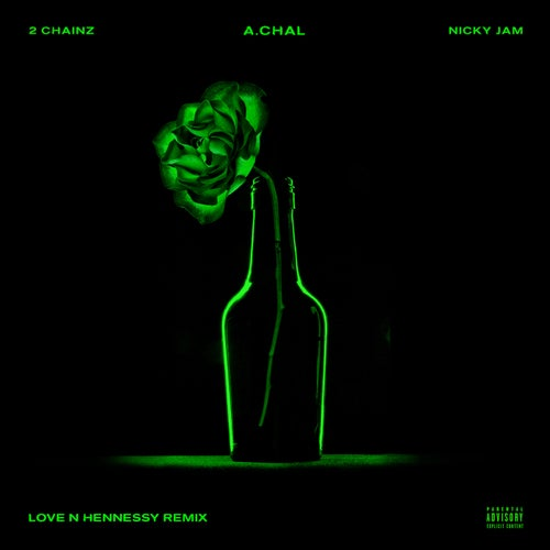 Love N Hennessy REMIX (feat. 2 Chainz & Nicky Jam)