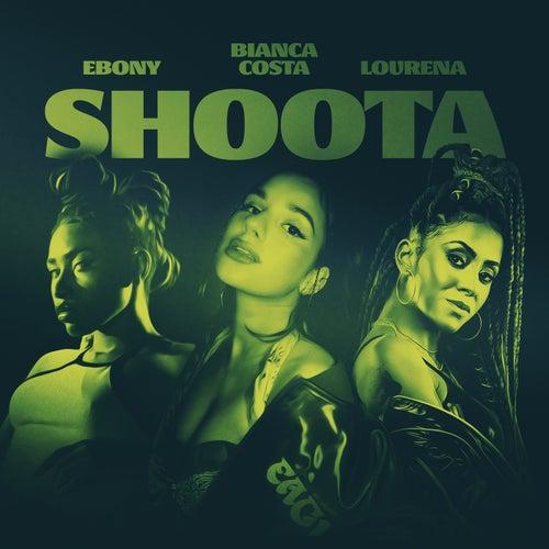 Shoota (feat. Lourena & Ebony)