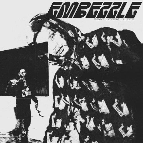 Embezzle (feat. Jigga Juice)