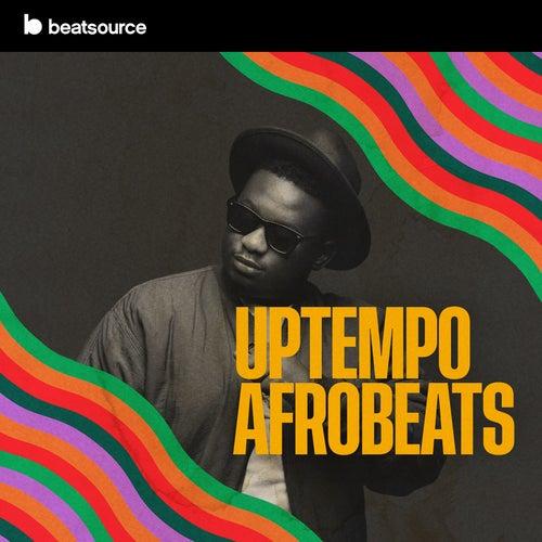 Uptempo Afrobeats playlist