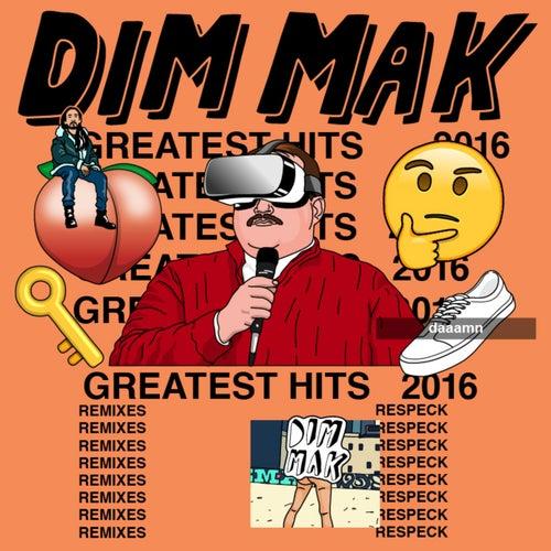 Dim Mak Greatest Hits 2016: Remixes