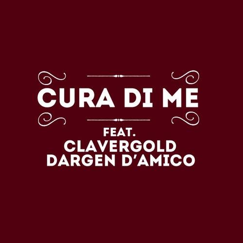 Cura di me (feat. Claver Gold, Dargen D'Amico)