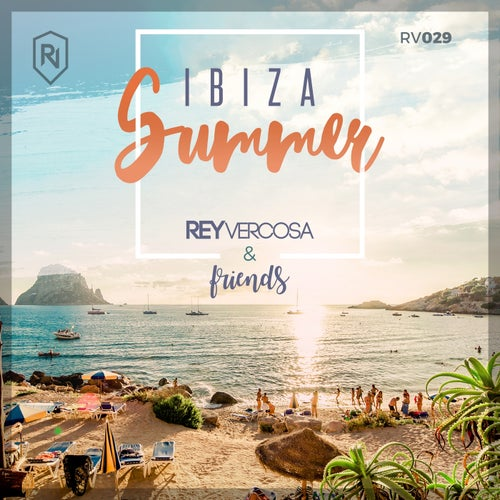 IBIZA SUMMER 2017 Rey Vercosa & Friends