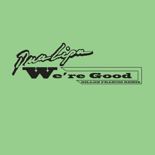 We're Good (Dillon Francis Remix) [Radio Edit]