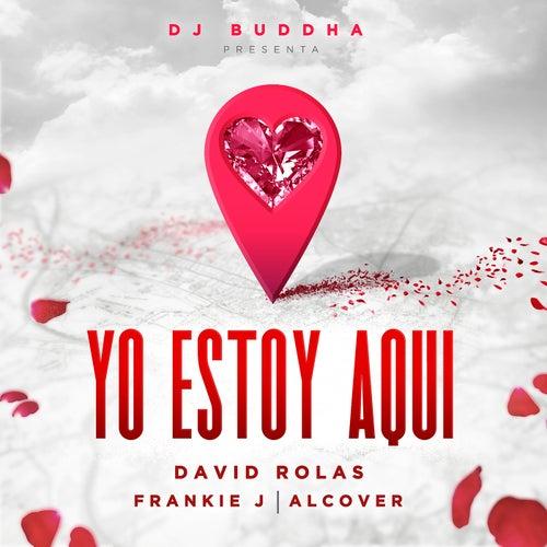 Yo Estoy Aqui (feat. Alcover)