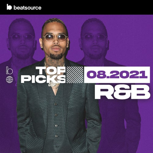 R&B Top Picks August 2021 playlist
