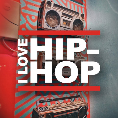 I Love Hip-Hop (Rap from the 90s and 00s)