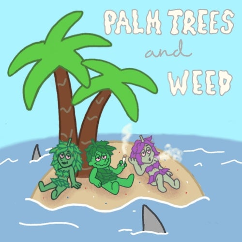 Palm Trees And Weed