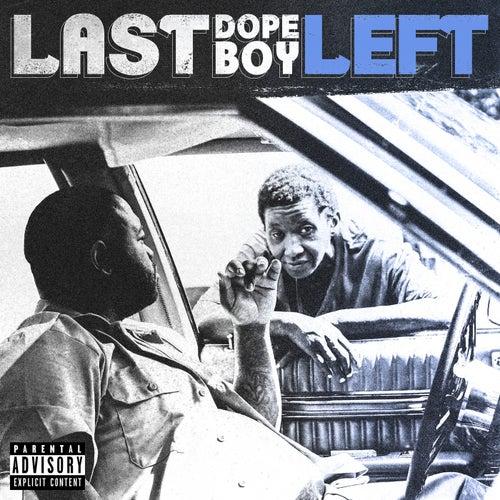 LAST DOPE BOY LEFT