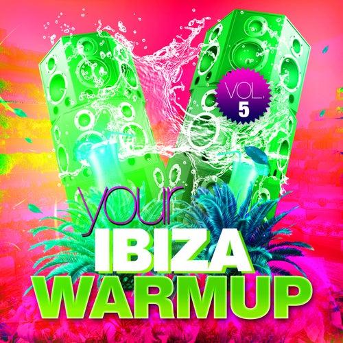 Your Ibiza Warmup, Vol. 5