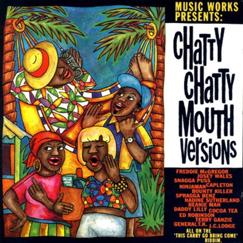 Music Works Presents: Chatty Chatty Mouth Versions