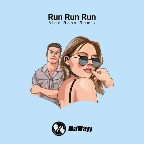 Run Run Run (Alex Ross Remixes)