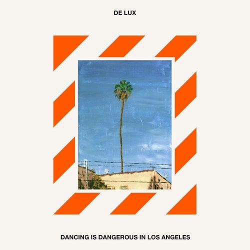 Dancing Is Dangerous in Los Angeles