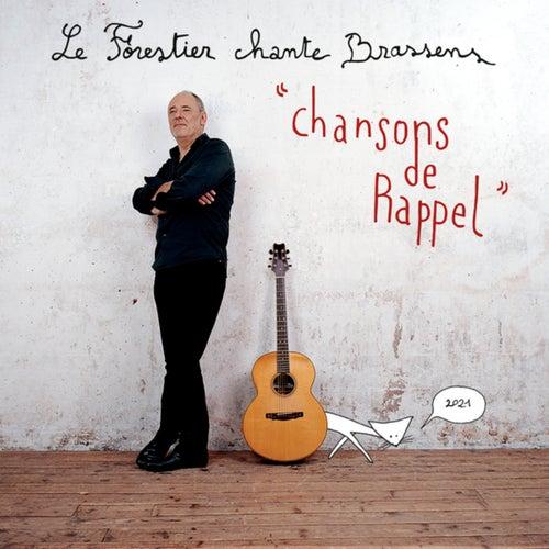 Chansons de rappel - Maxime Le Forestier chante Brassens