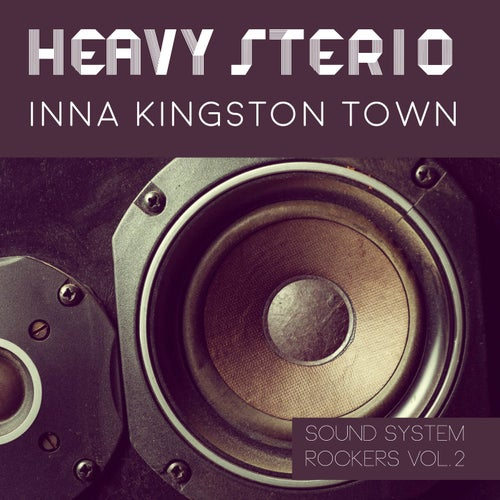 Heavy Stereo Inna Kingston Town Sound System Rockers Vol.2