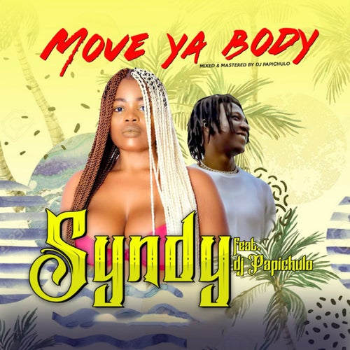 Move Ya Body (feat. DJ Papichulo)