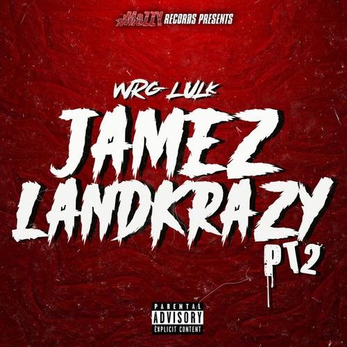 JamezLandKrazy, Pt. 2