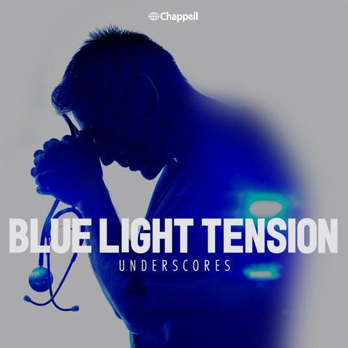 Blue Light Tension: Underscores
