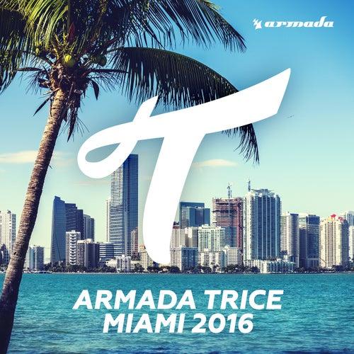 Armada Trice - Miami 2016