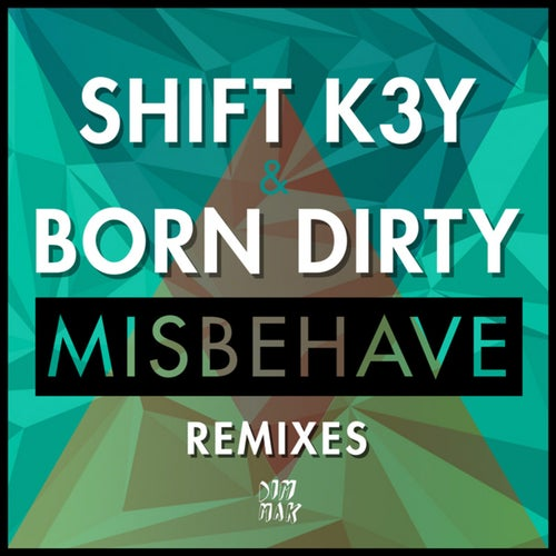 Misbehave Remixes