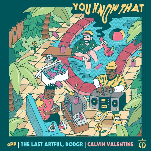 You Know That (feat. The Last Artful, Dodgr)