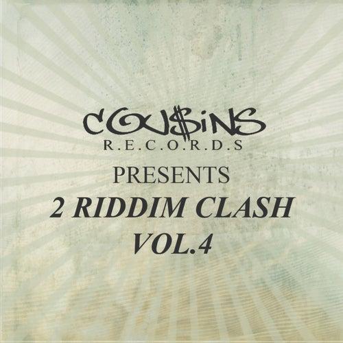 Cousins Records Presents 2 Riddim Clash Vol.4