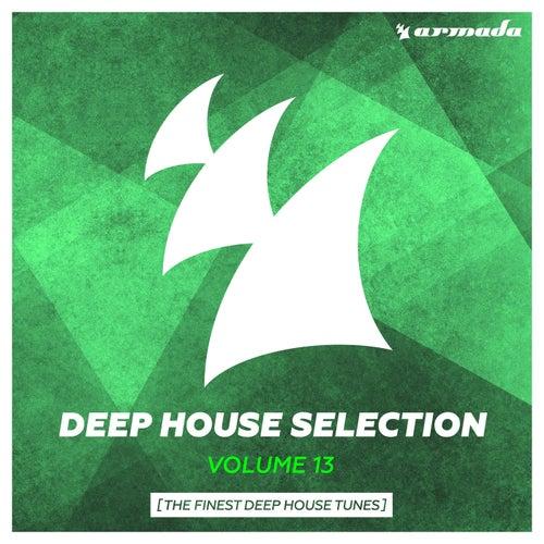 Armada Deep House Selection, Vol. 13 (The Finest Deep House Tunes)