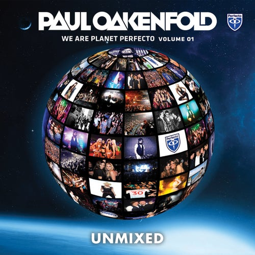 We Are Planet Perfecto, Vol. 1 (Unmixed) - Selected By Paul Oakenfold