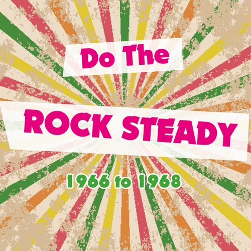 Do the Rocksteady 1966 to 1968