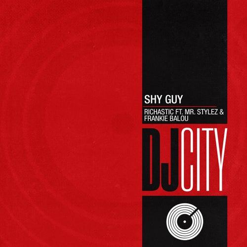 Shy Guy Feat. Mr. Stylez, Frankie Balou