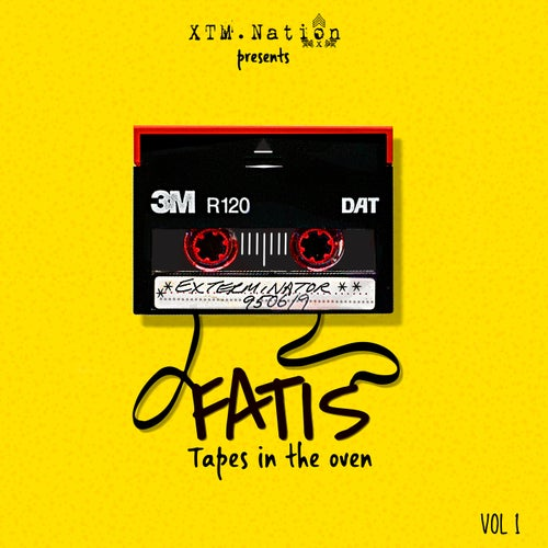 XTM.Nation Presents Fatis Tapes in the Oven Vol. 1