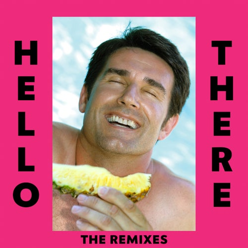 Hello There - The Remixes