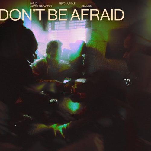 Don't Be Afraid (Remixes)