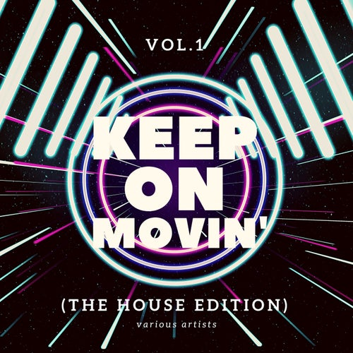 Keep on Movin' (The House Edition), Vol. 1