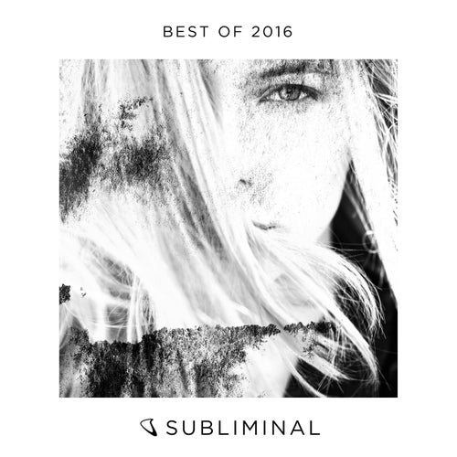 Subliminal Records - Best Of 2016 - Extended Versions