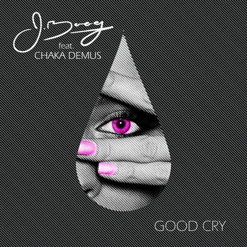 Good Cry (feat. Chaka Demus) - Single