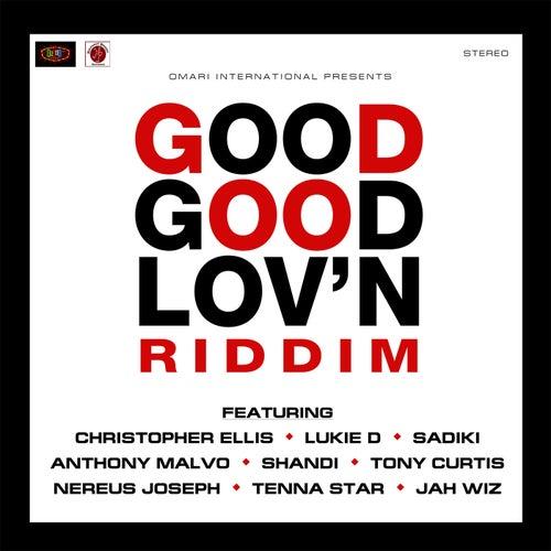Good Good Lov'n Riddim
