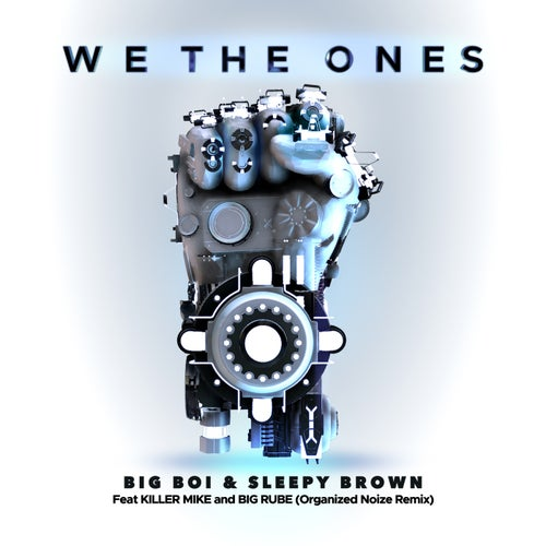 We The Ones (feat. Killer Mike & Big Rube) [Organized Noize Remix]