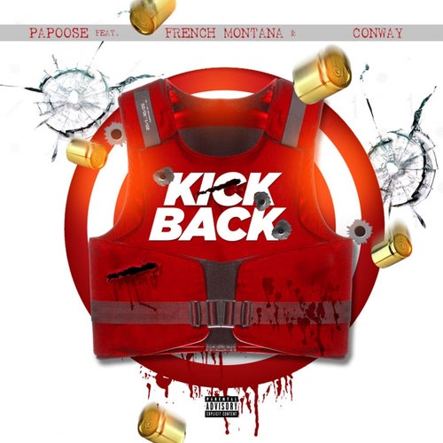 Kickback (feat. French Montana, Conway the Machine)