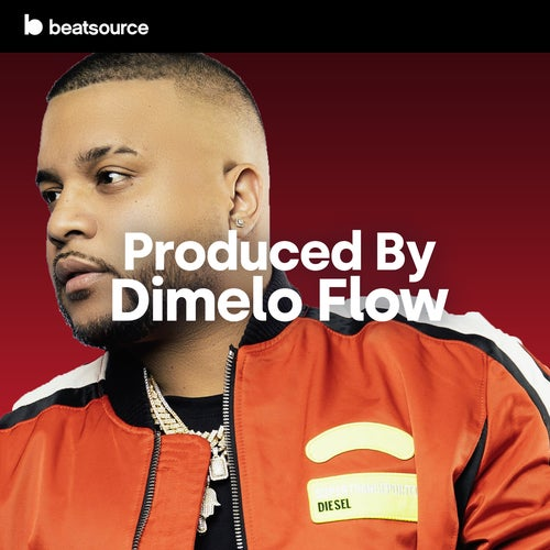 Produced By Dimelo Flow playlist